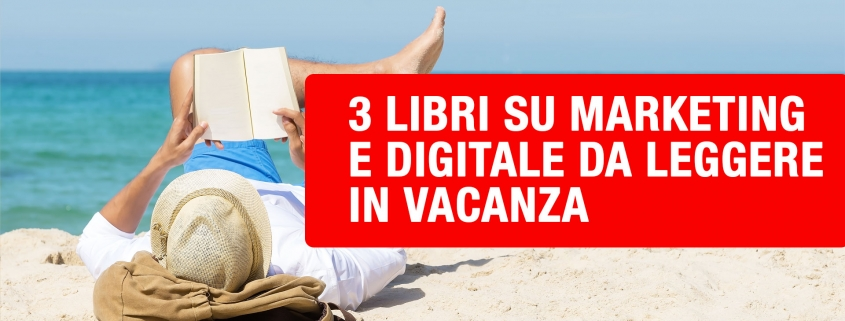 libri su marketing e digitale da leggere in vacanza